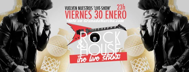 Live Show Rock & House en Boom Boom Room Granada